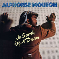Mouzon, Alphonse: In Search Of A Dream