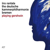 Rantala, Iiro: Playing Gershwin