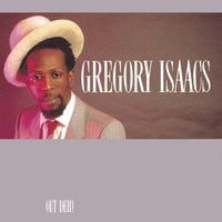 Isaacs, Gregory: Out Deh!