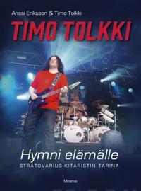 Tolkki, Timo: Hymni elämälle - Stratovarius-kitaristin tarina