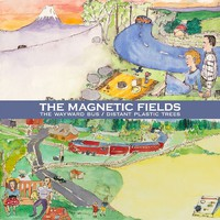 Magnetic Fields: The wayward bus / distant plastic trees