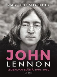 Lennon, John: John Lennon - Legendan elämä 1940-1980