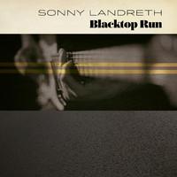 Landreth, Sonny: Blacktop Run