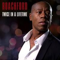 Roachford: Twice in a Lifetime