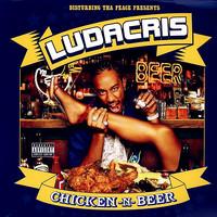 Ludacris: Chicken -N- Beer