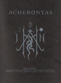 Acherontas: Ma IoN (Formulas Of Reptilian Unification)