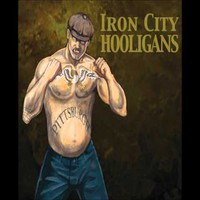 Iron City Hooligans: Iron City Hooligans