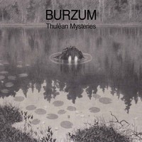 Burzum: Thulean Mysteries