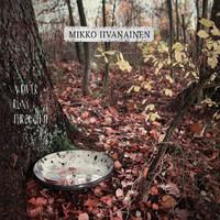 Iivanainen, Mikko: A River Runs Through It
