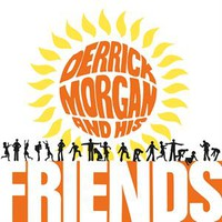 Morgan, Derrick: Derrick Morgan and His Friends