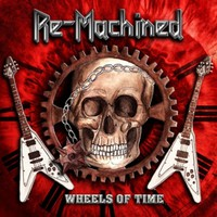 Re-Machined: Wheels of Time
