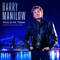 Manilow, Barry: This is my town: songs of new york