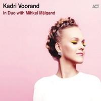Voorand, Kadri: In duo with Mihkel Mälgand