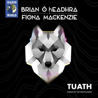O'Headhra, Brian: Tuath: songs of the northland