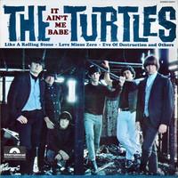 Turtles: It Ain't Me Babe