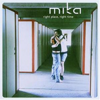 Mika (Electronic): Right Place, Right Time