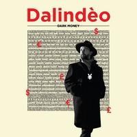 Dalindeo: Dark Money
