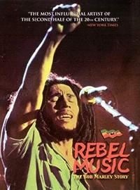 Marley, Bob: Rebel Music - The Bob Marley Story