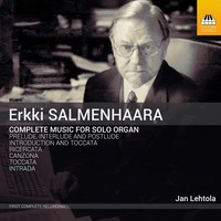 Salmenhaara, Erkki: Complete music for organ solo