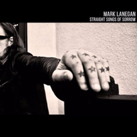 Lanegan, Mark: Straight Songs Of Sorrow