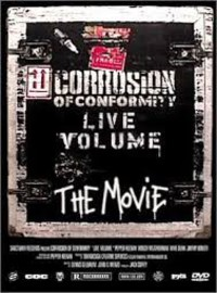 Corrosion Of Conformity: Live Volume The Movie