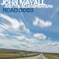 John Mayall & The Bluesbreakers: Road dogs