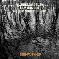 Sly & Robbie: 500-Push-Up