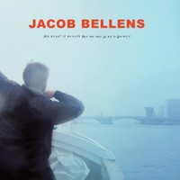 Bellens, Jacob: My heart is hungry and the days go