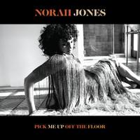 Jones, Norah: Pick Me Up Off The Floor