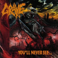 Grave: You'll Never See
