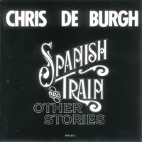 De Burgh, Chris: Spanish Train And Other Stories