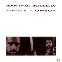 Bourelly, Jean-Paul: Jungle Cowboy