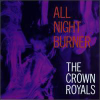 Crown Royals: All Night Burner