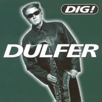 Dulfer: Dig!