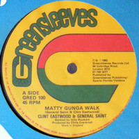 Eastwood, Clint (reggae): Matty Gunga Walk