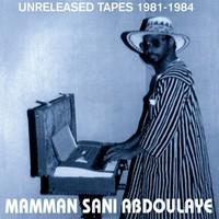 Sani, Mamman: Unreleased Tapes 1981-1984