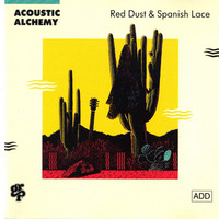 Acoustic Alchemy: Red Dust & Spanish Lace