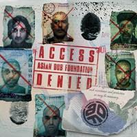 Asian Dub Foundation: Access Denied