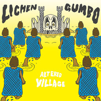 Lichen Gumbo: Altered Village