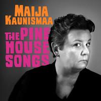 Kaunismaa, Maija: The Pine House Songs