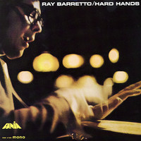 Barretto, Ray : Hard Hands