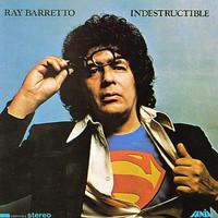 Barretto, Ray: Indestructible