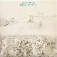 Wyatt, Robert: Rock Bottom