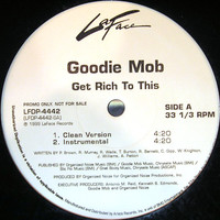 Goodie Mob: Get Rich To This