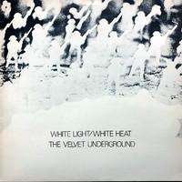 Velvet Underground : White Light/White Heat