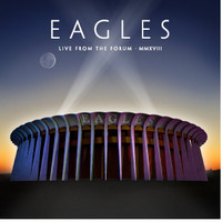 Eagles : Live From The Forum MMXVIII