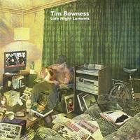 Bowness, Tim: Late Night Laments