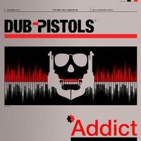 Dub Pistols: Addict
