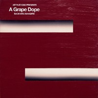 A Grape Dope: Arthur King Presents A Grape Dope: Backyard Bangers