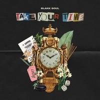 Blakk Soul: Take Your Time